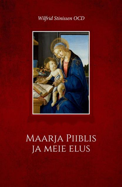Wilfrid Stinissen Maarja Piiblis ja meie elus недорого