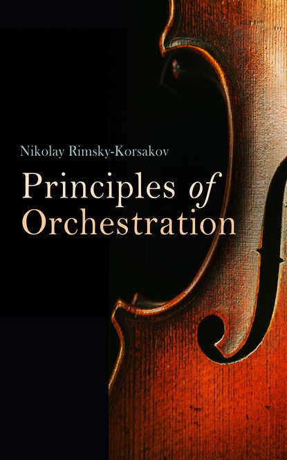 Rimsky-Korsakov Nikolay Principles of Orchestration, with Musical Examples Drawn from His Own Works seppo korpela a principles of turbomachinery