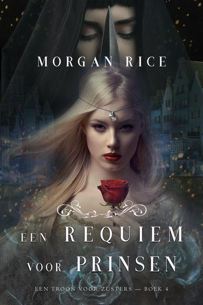 Фото - Морган Райс Een Requiem Voor Prinsen морган райс een juweel voor vorsten
