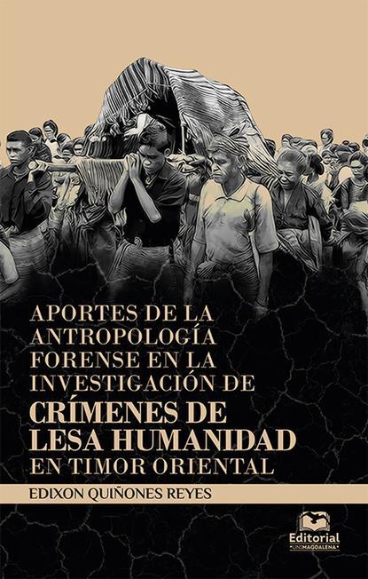 Edixon Quiñones Reyes Aportes de la antropología forense en la investigación de reyes mendoza ley de la atracción en la pareja