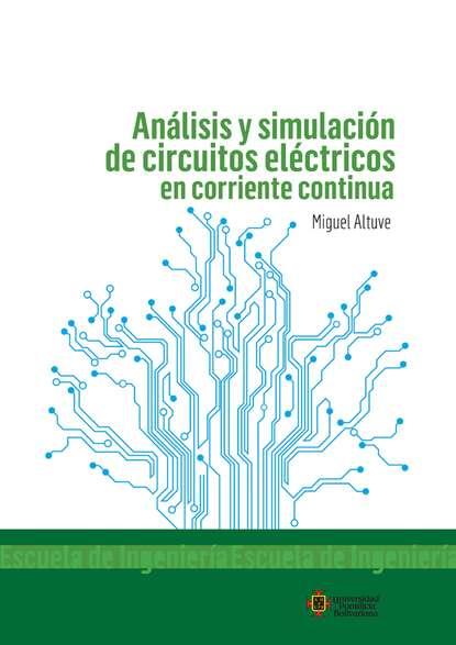 Miguel Alfonso Altuve Paredes Análisis y simulación de circuitos eléctricos en corriente continua miguel serna el oficio del sociólogo en uruguay en tiempos de cambio