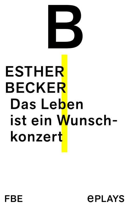 Esther Becker Das Leben ist ein Wunschkonzert anna donderer das teilnehmende beobachtungsverfahren als methodologie der qualitativen sozialforschung