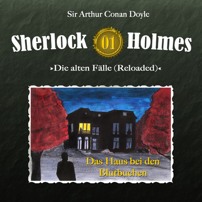 Фото - Артур Конан Дойл Sherlock Holmes, Die alten Fälle (Reloaded), Fall 1: Das Haus bei den Blutbuchen felicitas rose das haus mit den grünen fensterläden