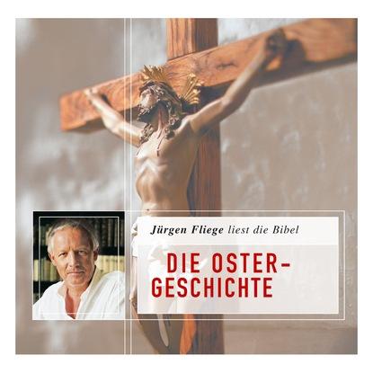 Martin Luther Die Ostergeschichte - Die Bibel - Neues Testament, Band 4 (Ungekürzt) julius köstlin martin luther die biographie