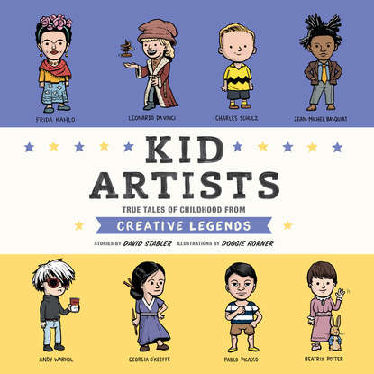 David Stabler Kid Artists - Kid Legends - True Tales of Childhood From Creative Legends, Book 3 (Unabridged)