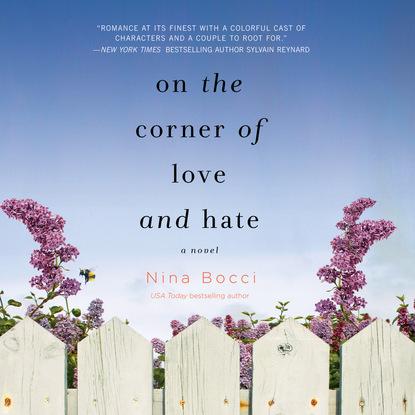 Nina Bocci On the Corner of Love and Hate - Hopeless Romantics, Book 1 (Unabridged) nina bocci meet me on love lane hopeless romantics book 2 unabridged