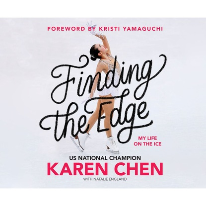Karen Chen Finding the Edge - My Life on the Ice (Unabridged) life on the ice
