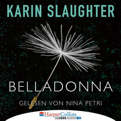 Karin Slaughter Belladonna - Grant-County-Reihe, Teil 1 (Ungekürzt) max seeck hexenjäger jessica niemi reihe teil 1 gekürzt