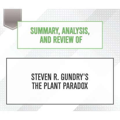 Start Publishing Notes Summary, Analysis, and Review of Steven R. Gundry's The Plant Paradox (Unabridged) altruism analysis of a paradox