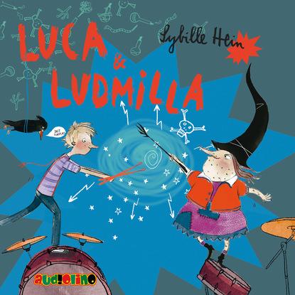 Sybille Hein Luca & Ludmilla (Gekürzt) sybille baecker neckartreiben
