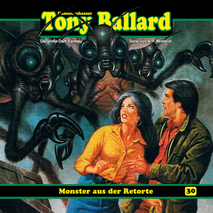 A. F. Morland Tony Ballard, Folge 30: Monster aus der Retorte a f morland thriller spannung 2021 13 urlaubs krimis auf 1527 seiten