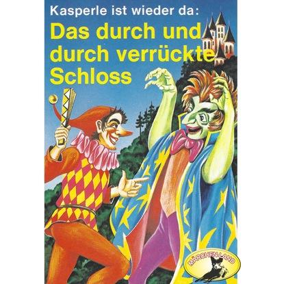 Gerd von Haßler Kasperle ist wieder da, Folge 3: Das durch und durch verrückte Schloss недорого