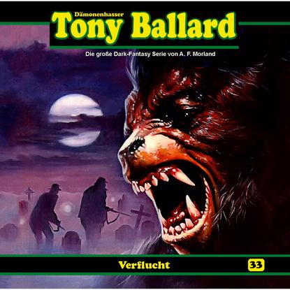 A. F. Morland Tony Ballard, Folge 33: Verflucht a f morland thriller spannung 2021 13 urlaubs krimis auf 1527 seiten