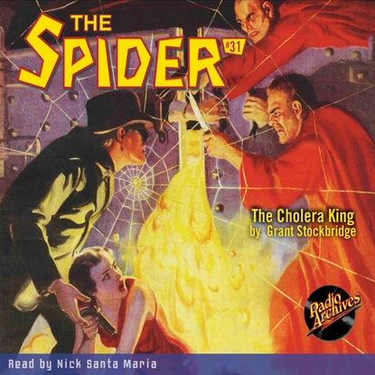 Grant Stockbridge The Cholera King - The Spider 31 (Unabridged) cholera