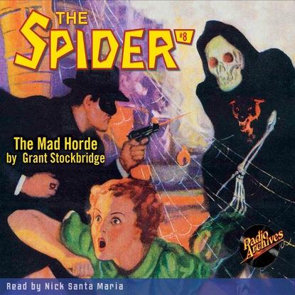 Фото - Grant Stockbridge The Mad Horde - The Spider 8 (Unabridged) grant stockbridge pirates from hell the spider 83 unabridged