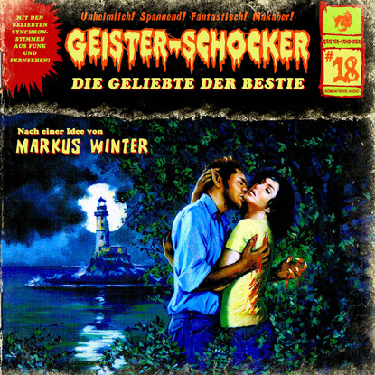 Фото - Markus Winter Geister-Schocker, Folge 18: Die Geliebte der Bestie markus winter geister schocker folge 22 das grauen aus dem eis