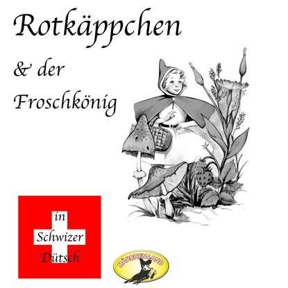 Gebrüder Grimm Märchen in Schwizer Dütsch, Rotkäppchen & Der Froschkönig gebrüder grimm märchen in schwizer dütsch dornröschen