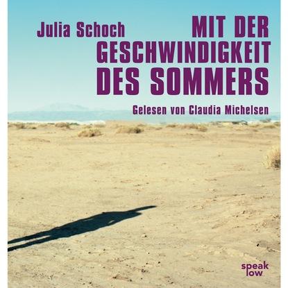 Julia Schoch Mit der Geschwindigkeit des Sommers (Ungekürzte Lesung) wlaschek sascha aurelia die giraffe mit dem goldenem herzen