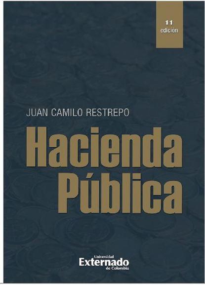 Juan Camilo Restrepo Hacienda pública - 11 edición máximo garcía ruiz la reforma y el cristianismo en el s xxi