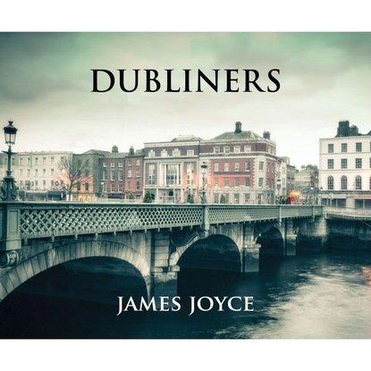 James Joyce Dubliners (Unabridged) neil hegarty irish history people places and events that built ireland