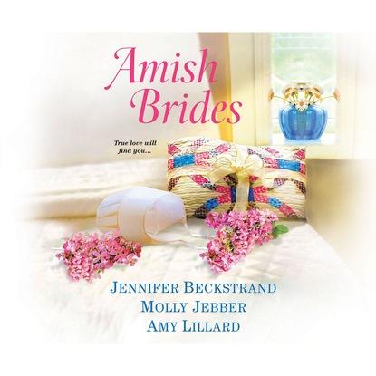 Jennifer Beckstrand Amish Brides (Unabridged) недорого