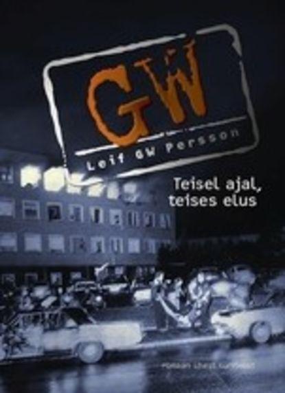 Leif G. W. Persson Teisel ajal, teises elus leif g w persson linda mõrva juhtum