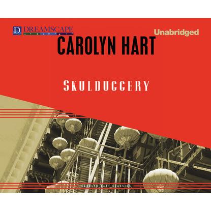 Carolyn Hart Skulduggery (Unabridged) josephine hart damage unabridged