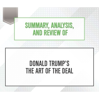 Фото - Start Publishing Notes Summary, Analysis, and Review of Donald Trump's The Art of the Deal (Unabridged) start publishing notes summary analysis and review of eric barker s barking up the wrong tree unabridged