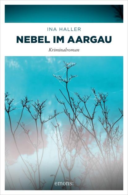 Ina Haller Nebel im Aargau ina haller gift im aargau