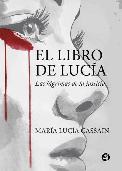 María Lucía Cassain El libro de Lucía sandra blázquez me dije hazlo y lo hice
