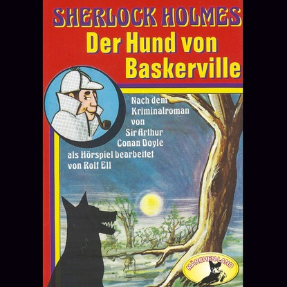 Sir Arthur Conan Doyle Sherlock Holmes, Der Hund von Baskerville sir arthur conan doyle der parasit gekürzt
