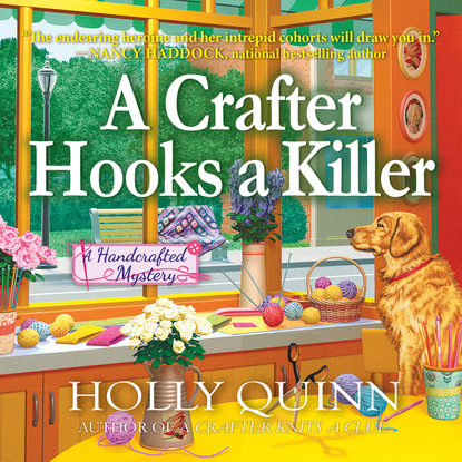 Holly Quinn A Crafter Hooks a Killer - A Handcrafted Mystery, Book 2 (Unabridged) sharon fiffer killer stuff a jane wheel mystery