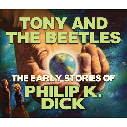 Фото - Philip K. Dick Tony and the Beetles (Unabridged) philip k dick the variable man