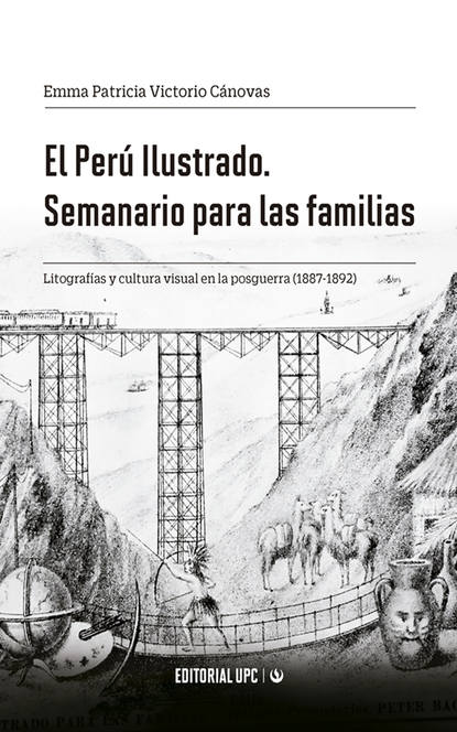 Emma Patricia Victorio Cánovas El Perú Ilustrado. Semanario para las familias