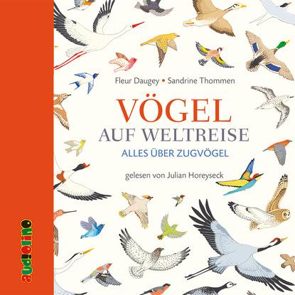 Фото - Fleur Daugey Vögel auf Weltreise - Alles über Zugvögel mik berger lexikon der tiere folge 1 die vögel