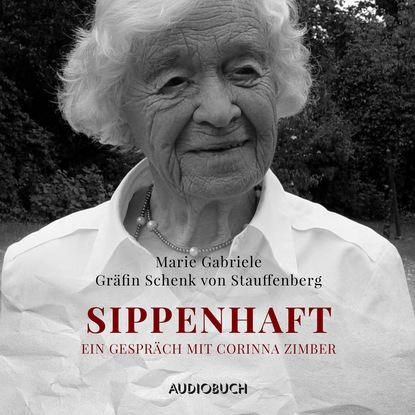 Marie Gabriele Gräfin Schenk von Stauffenberg Sippenhaft - Ein Gespräch mit Corinna Zimber (Feature)
