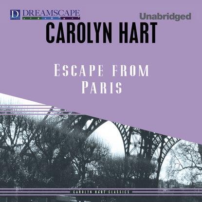 Carolyn Hart Escape from Paris (Unabridged) josephine hart damage unabridged