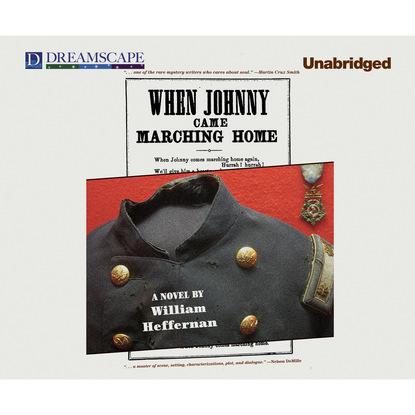 William Heffernan When Johnny Came Marching Home (Unabridged) william heffernan the scientology murders dead detective 2 unabridged