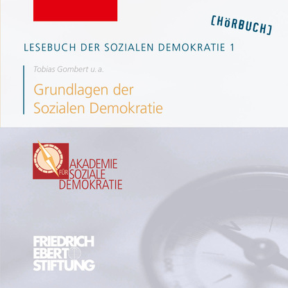 Friedrich Ebert Stiftung Lesebuch der Sozialen Demokratie, Band 1: Grundlagen der Sozialen Demokratie friedrich ebert stiftung lesebuch der sozialen demokratie band 4 europa und soziale demokratie