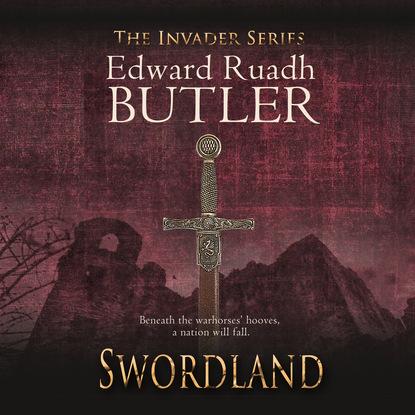 Edward Ruadh Butler Swordland - Invader 1 (Unabridged) the viking invader