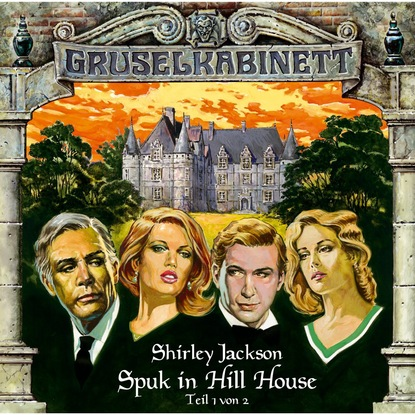 Shirley Jackson Gruselkabinett, Folge 8: Spuk in Hill House (Folge 1 von 2) shirley jackson we have always lived in the castle