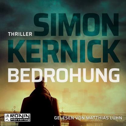 Simon Kernick Bedrohung (Ungekürzt) недорого