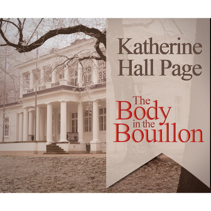 Katherine Hall Page The Body in the Bouillon - A Faith Fairchild Mystery, Book 3 (Unabridged) charlotte page inked danika frost book 1 unabridged