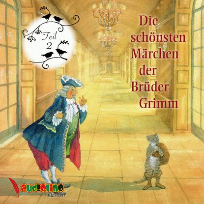 Jakob Grimm Die schönsten Märchen der Brüder Grimm, Teil 2 jakob grimm die schönsten märchen der brüder grimm teil 7