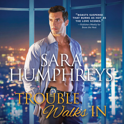 Sara Humphreys Trouble Walks In - The McGuire Brothers, Book 2 (Unabridged) susan meier head over heels for the boss the donovan brothers book 3 unabridged