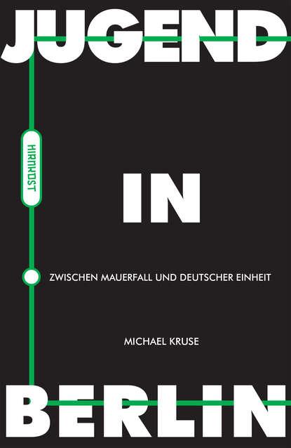 Michael Kruse Jugend in Berlin xuewu gu die große mauer in den köpfen