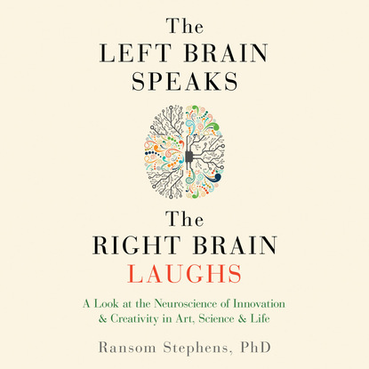 Ransom Stephens The Left Brain Speaks and the Right Brain Laughs (Unabridged) helen brain elevation 3 the fiery spiral