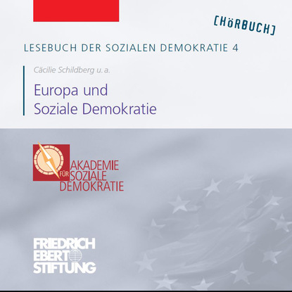 Friedrich Ebert Stiftung Lesebuch der Sozialen Demokratie, Band 4: Europa und Soziale Demokratie friedrich ebert stiftung lesebuch der sozialen demokratie band 4 europa und soziale demokratie
