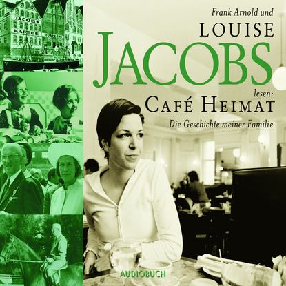 Фото - Louise Jacobs Café Heimat - Die Geschichte meiner Familie (Gekürzte Lesung) floericke kurt einheimische fische die süßwasserfische unsrer heimat