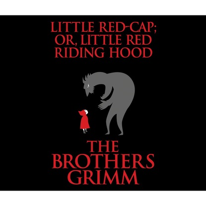 the Brothers Grimm Little Red-Cap (or, Little Red Riding Hood) (Unabridged) little red riding hood stage 1 elt below a